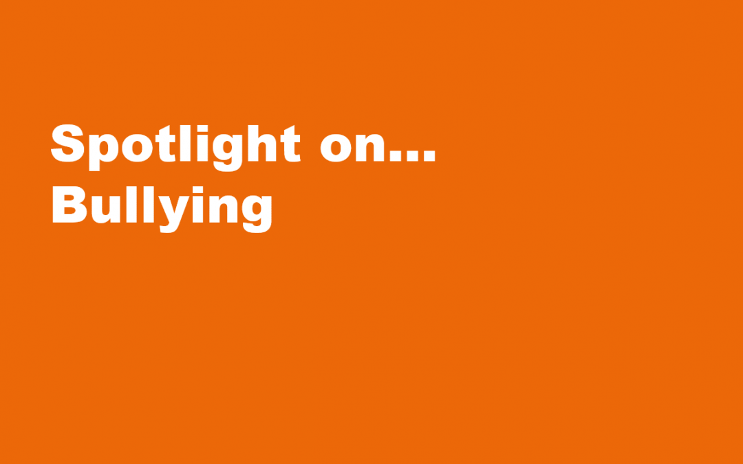 Spotlight on… Bullying
