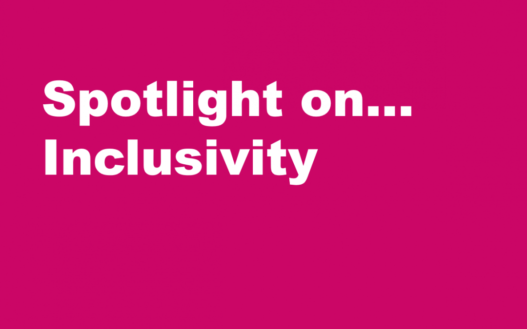 Spotlight on… Inclusivity