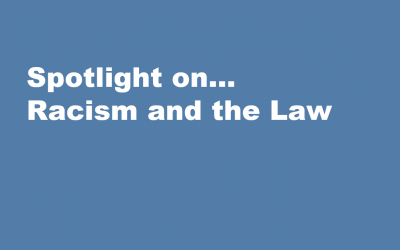 Spotlight on… Racism and the Law