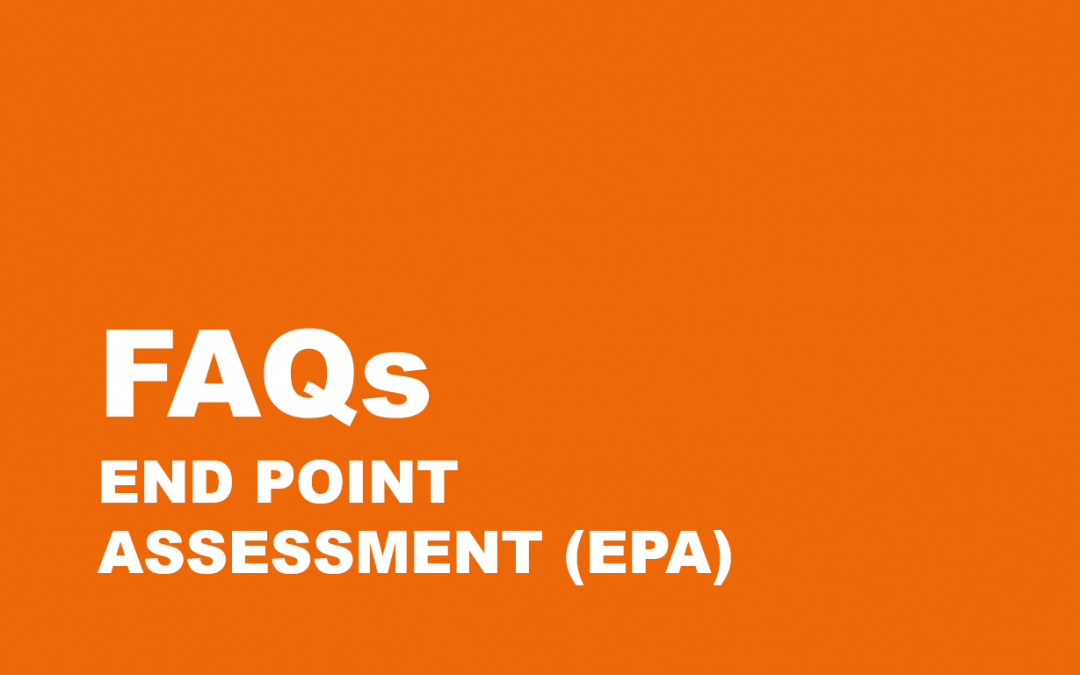 FAQs – End Point Assessment (EPA)