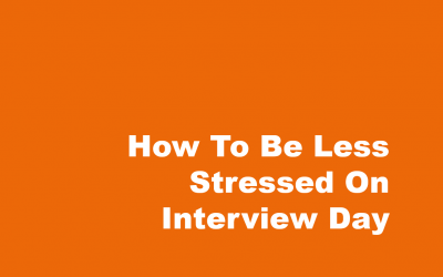 How To Be Less Stressed On Interview Day