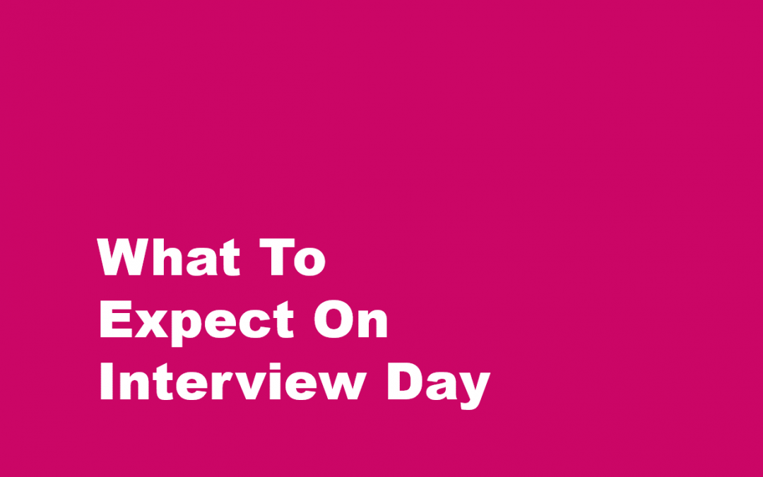What To Expect On Interview Day