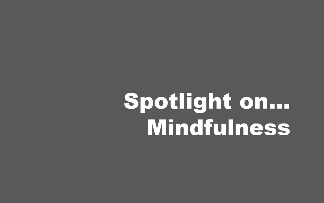 Spotlight on… Mindfulness