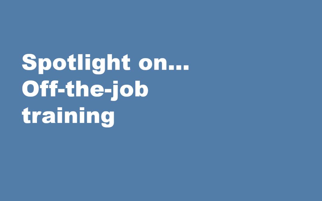 Spotlight on… Off-the-job training