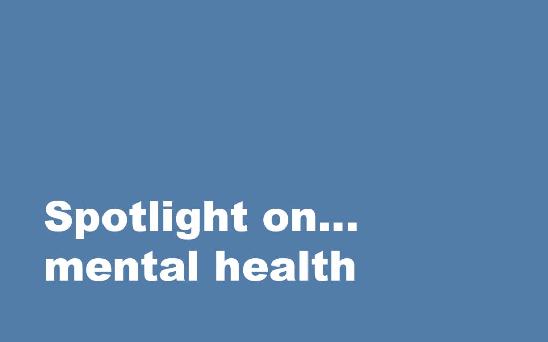 Spotlight on…mental health